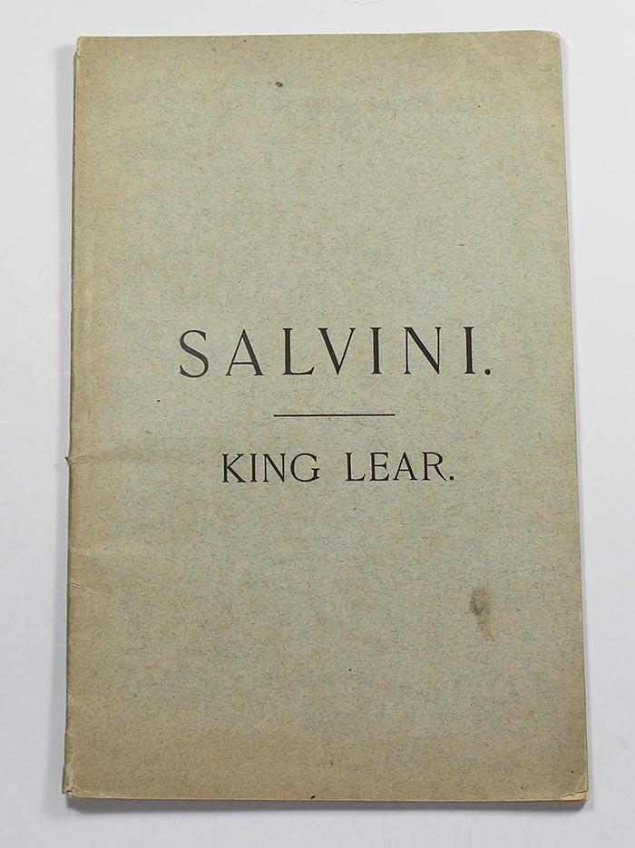 Shakespeare's Tragedy of King Lear as Performed for the first time on any stage by Tommaso Salvini, at the Globe Theatre, Boston, Mass., Friday Evening, January 12, 1883, Under the Management and Direction of Mr. C.A. Chizzola
