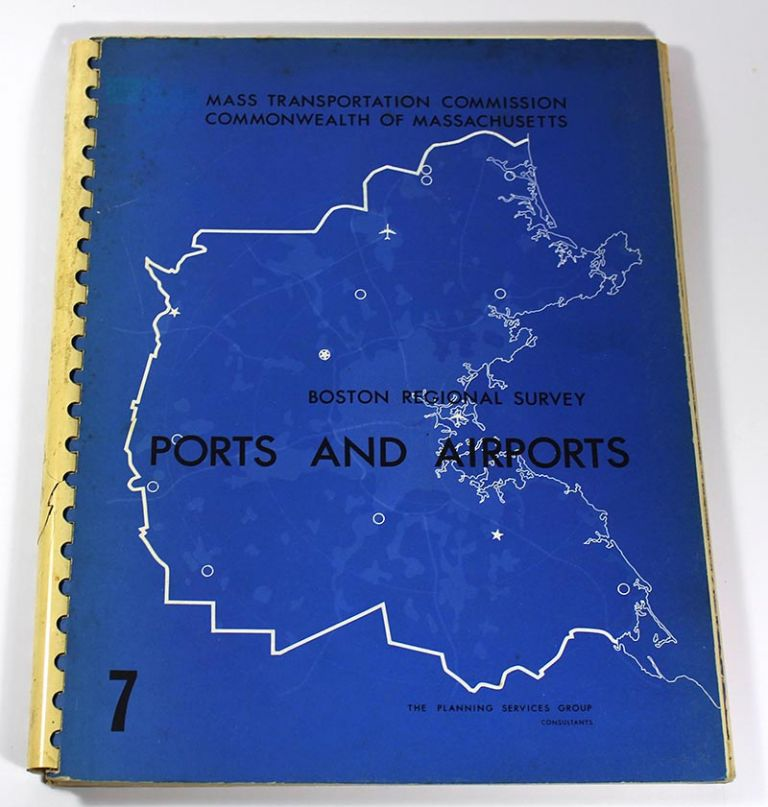 The Boston Regional Survey: Transportation Inventory: Chapter Seven, Ports and Airports