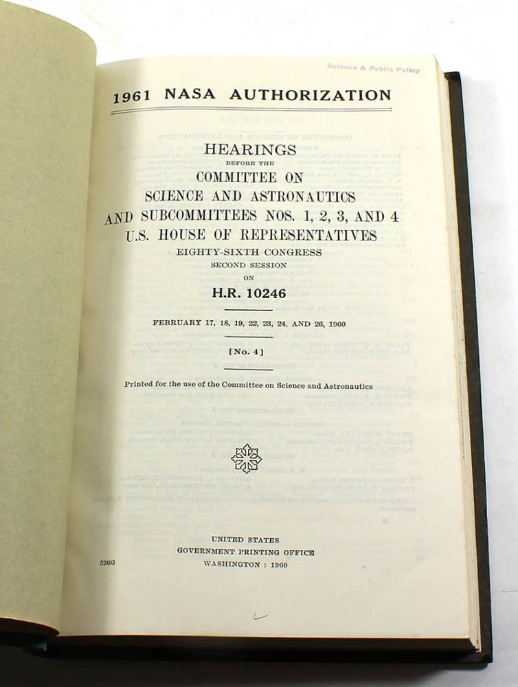1961 NASA Authorization : Hearings Before the Committee on Science and Astronautics and Subcommittees Nos. 1, 2, 3, and 4, U.S. House of Representatives, Eighty-sixth Congress, Second Session, on H. R. 10246. February, 17, 18, 19, 22, 23, 24, and 26, 1960