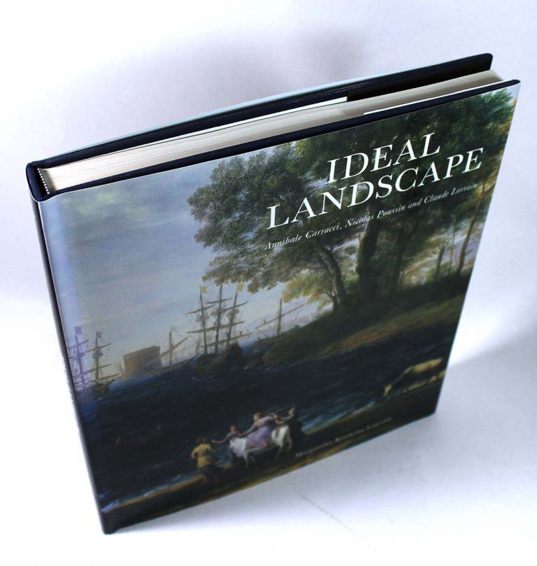 Ideal Landscapes: Carracci, Poussin and Lorain. Margaretha Rossholm Lagerlof.