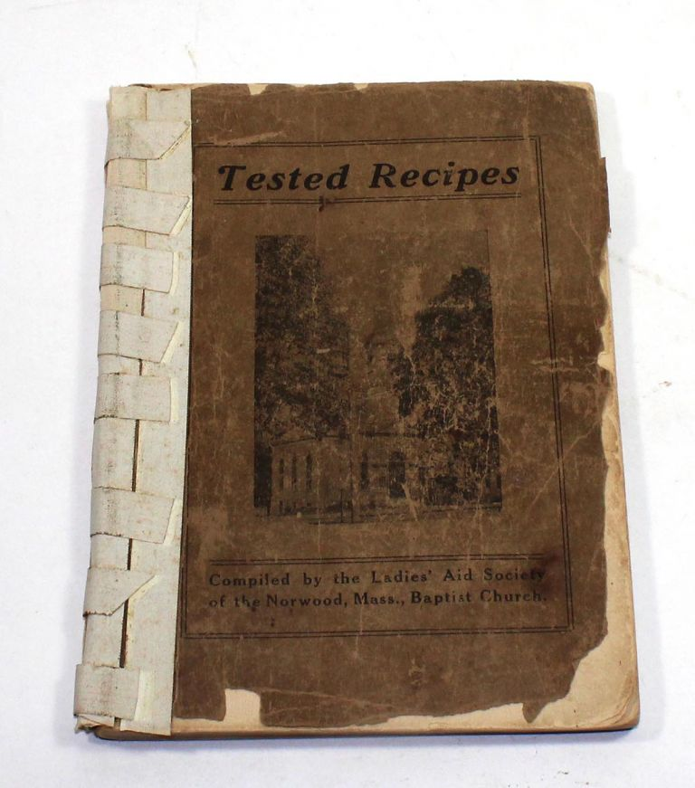 Tested Recipes. Mass Ladies' Aid Society of the Norwood, Baptist Church.
