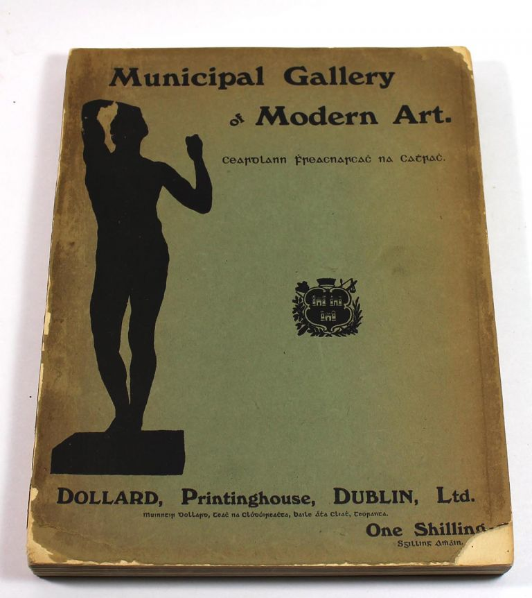 Municipal Gallery of Modern Art. Illustrated Catalogue with Biographical and Critical Notes. Hugh P. Lane.