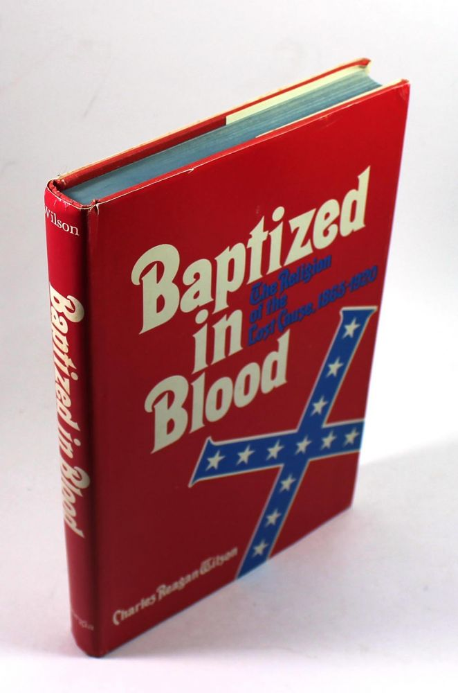 Baptized in Blood. Charles Reagean Wilson.