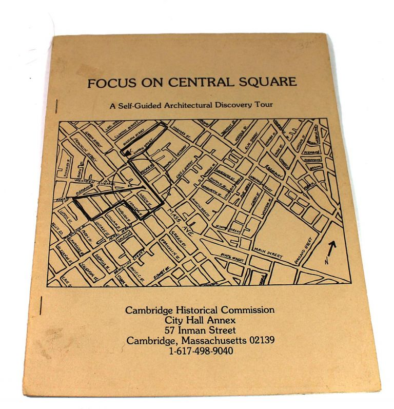 Focus on Central Square: A Self-Guided Architectural Tour. Katherine Spiegelman.