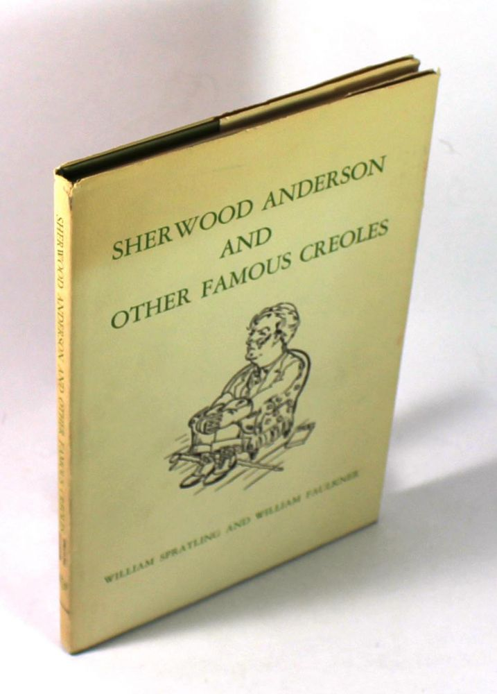Sherwood Anderson and Other Famous Creoles. William Spratling, William Faulkner.