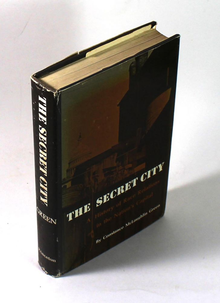 The Secret City: A History of Race Relations in the Nation's Capital. Constance McLaughlin Green.