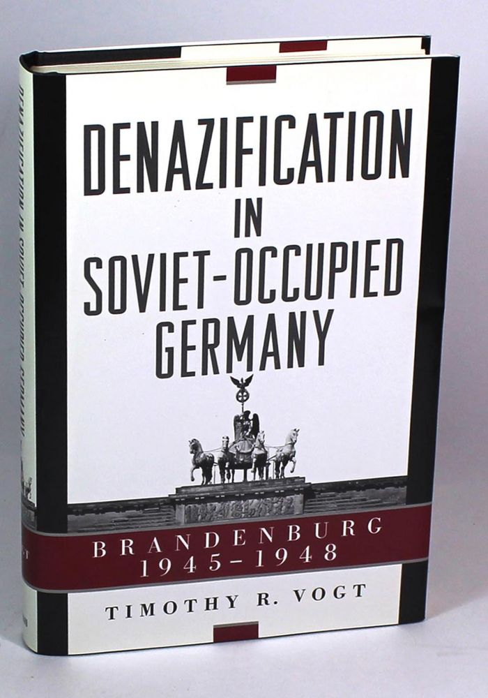 Denazification in Soviet-Occupied Germany: Brandenburg 1945-1948. Timothy R. Vogt.