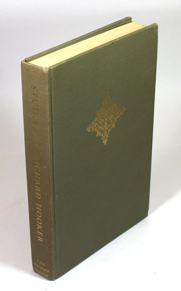 Studies in Richard Hooker: Essays Preliminary to an Edition of His Works. W. Speed Hill.