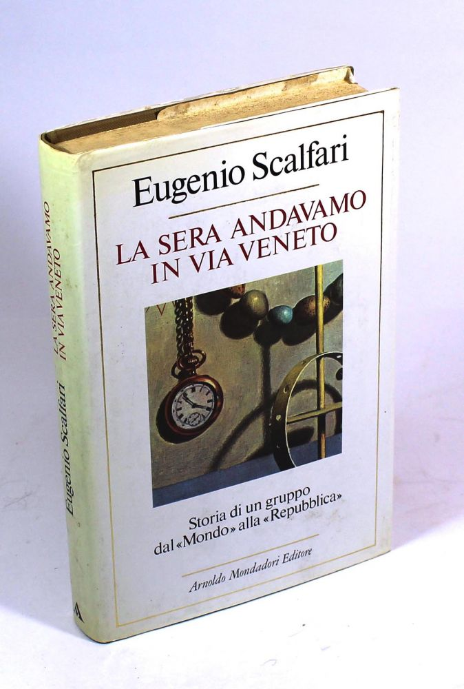La Sera Andavamo In Via Veneto. Eugenio Scalfari.