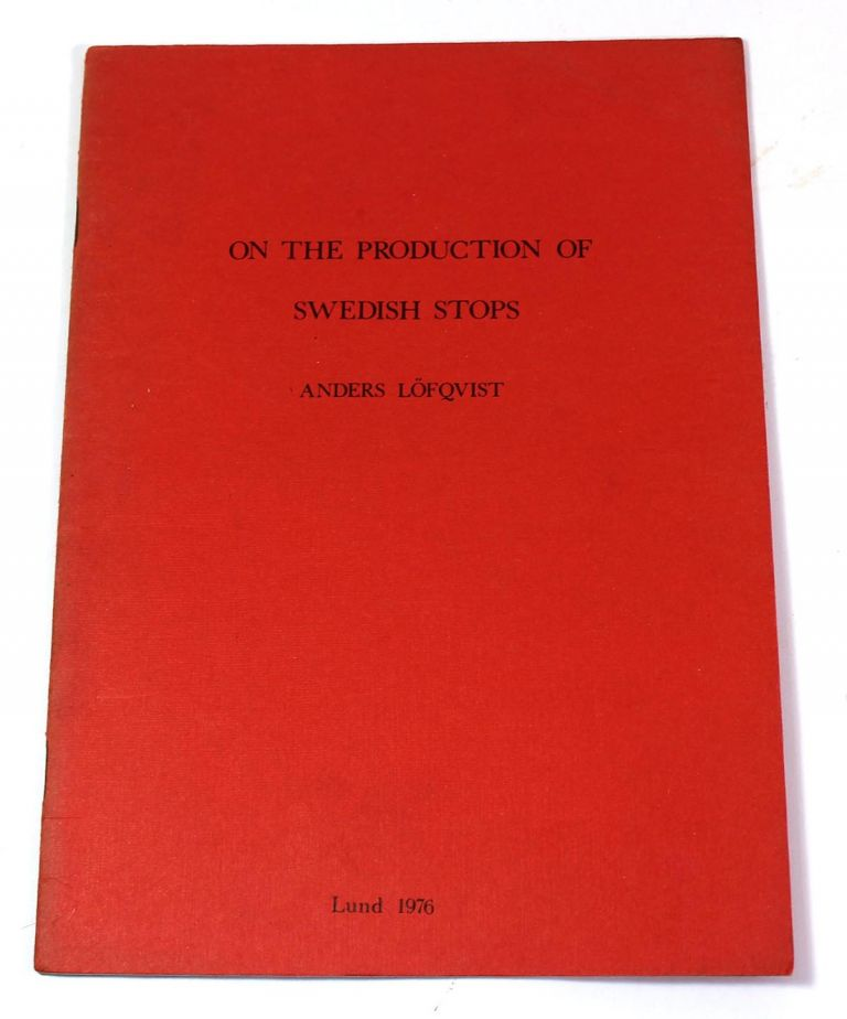 On the Production of Swedish Stops. Anders Löfqvist.