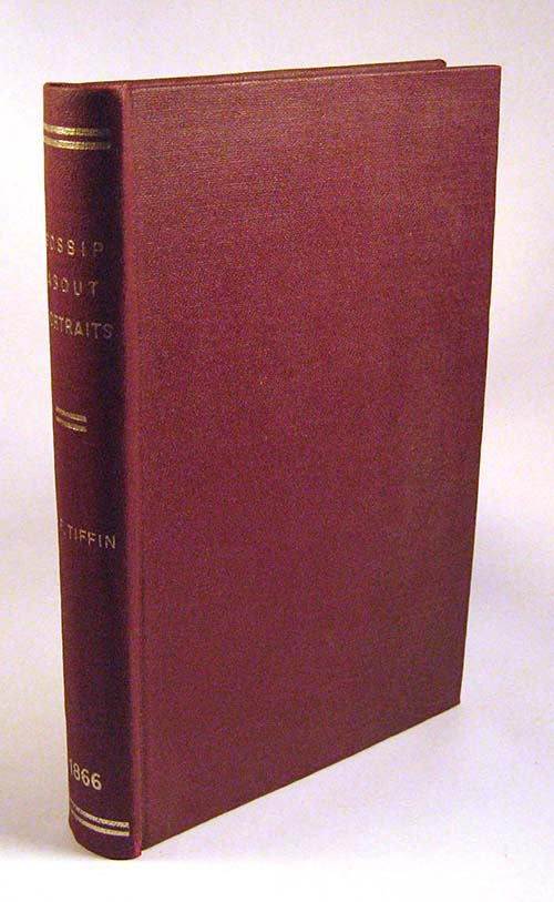 Gossip About Portraits, Principally Engraved Portraits. Walter F. Tiffin.