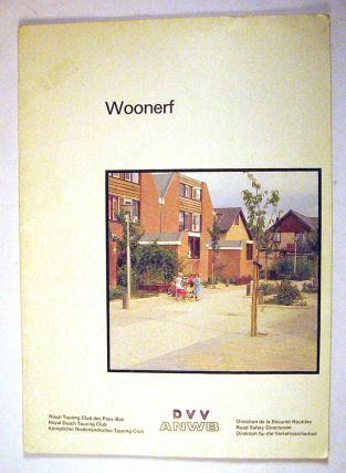 Woonerf: A New Approach to Environmental Management in Residential Areas and Related Traffic...