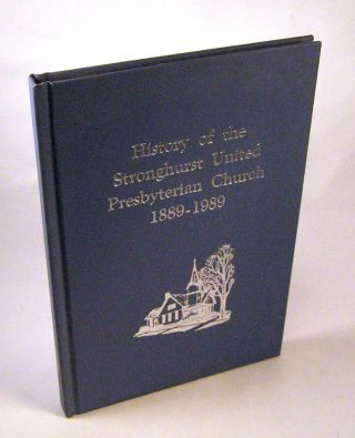 History of the Stronghurst Presbysterian Church, 1889 - 1989