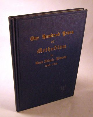 One Hundred Years of Methodism in Rock Island, Illinois, 1836...1936