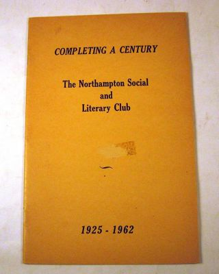Completing a Century: The Northampton Social and Literary Club, 1925-1962