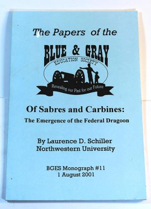 Of Sabres & Carbines: The Emergence of the Federal Dragoons (The Papers of the Blue & Gray...