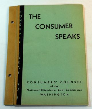 The Consumer speaks on bituminous coal prices: Excerpts from statements made at 1st Consumer...