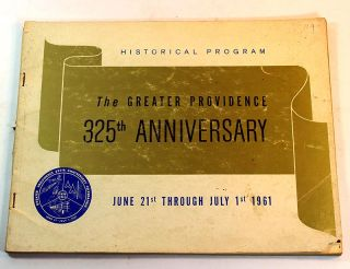 Historial Program: The Greater Providence 325th Anniversary June 21st through July 1st 1961