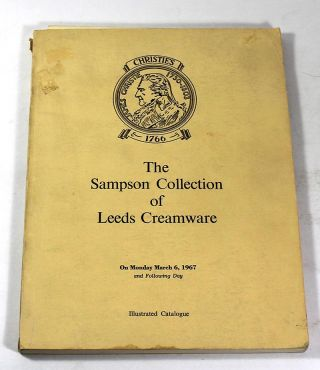 Catalogue of The Collection of Leeds Creamware and Allied Wares, Monday, March 6, 1967