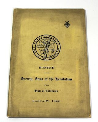 Roster of the Society, Sons of the Revolution in the State of California, January, 1922