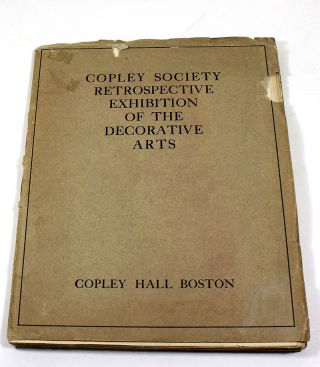 Copley Society Retrospective Exhibition of the Decorative Arts
