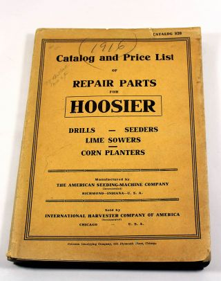 Catalog and Price List of Repair Parts for Hoosier Drills, Seeders, Lime Sowers, Corn Planters...