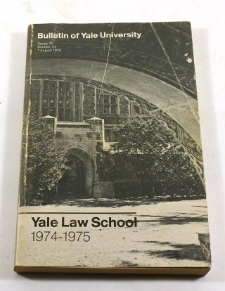 Yale Law School, 1974-1975. Bulletin of Yale University, Series 70, Number 10, 1 August 1974