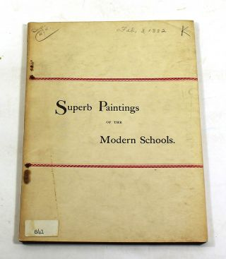 Catalogue of Superb Paintings, Foreign and American, Exceeding Fine Examples of the Modern...
