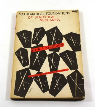 MATHEMATICAL FOUNDATIONS OF STATISTICAL MECHANICS. Alexander I. Khinchin