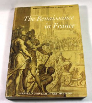 The Renaissance in France: Drawings from the Ecole Des Beaux-Arts, Paris. David Guillet,...
