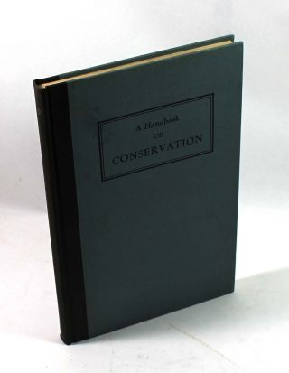 A Handbook of Conservation : With Special Reference to the Landscape Features in Essex County