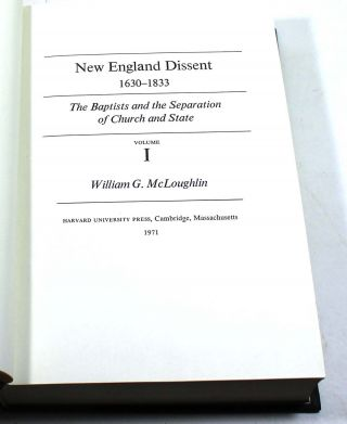 New England Dissent 1630-1833. The Baptists and the Separation of Church and State, Volume 1