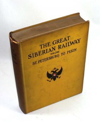 The Great Siberian Railway, From St. Petersburg to Pekin. Michael Myers Shoemaker