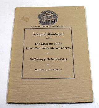 Nathaniel Hawthorne and the Museum of the Salem East India Marine Society, OR The Gathering of a...