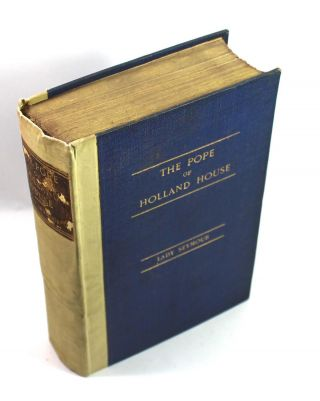 The Pope of Holland House; Selections from the Correspondence of John Whishaw and His Friends...