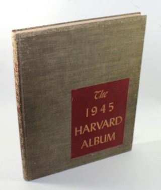 The 1945 Harvard Album. Robert J. Low