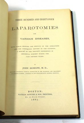 Three Hundred and Eighty-four Laparotomies for Various Diseases: With Tables Showing the Results...