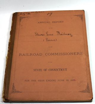 Annual Report of the Shore Line Railway (Lessor) to the Railroad Commissioners of the State of...