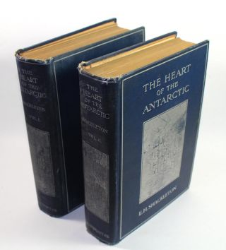 The Heart of the Antarctic: Being the Story of the British Antarctic Expedition 1907-1909...