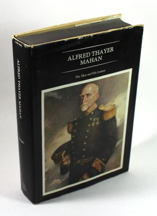 Alfred Thayer Mahan: The Man and His Letters. Robert II Seager