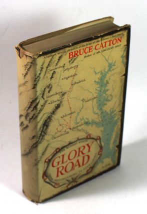 Glory Road: The Bloody Route from Fredericksburg to Gettysburg. Bruce Catton