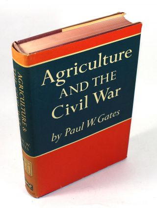 Agriculture and the Civil War. Paul W. Gates