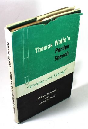 "Thomas Wolfe's Purdue Speech: ""Writing and LIving"" William Braswell, Leslie A. Field"
