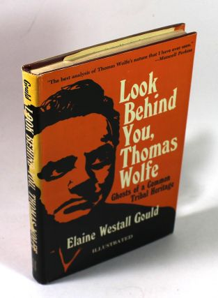 Look Behind You, Thomas Wolfe: Ghosts of a Common Tribal Heritage. Elaine Westall Gould