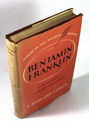 Benjamin Franklin: His Contribution to the American Tradition. I. Bernard Cohen