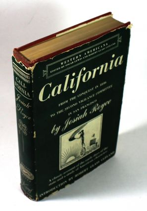 California: From the Conquest of 1846 to the Second Vigilance Committee in San Francisco. Josiah...