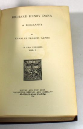 Richard Henry Dana: A Biography. In Two Volumes