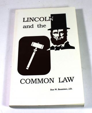 Lincoln and the Common Law a Collection of Lincolns Illinois Supreme Court Cases from 1838 1861...