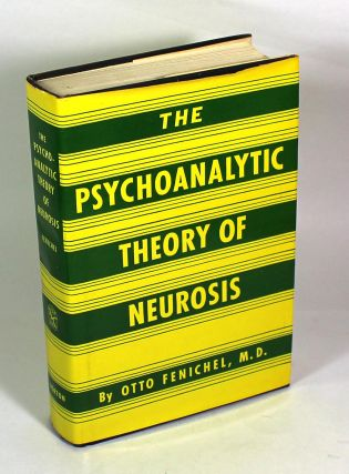 The Psychoanalytic Theory of Neurosis. Otto Fenichel