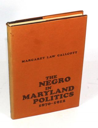 The Negro in Maryland Politics, 1870-1912
